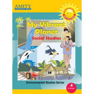 My Vibrant Planet: Social Studies - 4