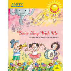 Come Sing with Me: Rhymes for Pre Nursery